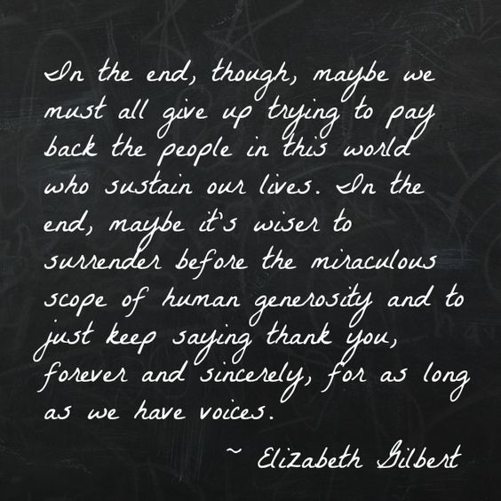 Beautiful Thankful Quote by Elizabeth Gilbert