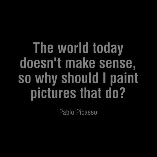 Picasso quote via 2911eastdotcom